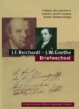 J.F. Reichardt — J.W. Goethe Briefwechsel