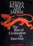 China, Korea and Japan: the rise of civilization in East Asia