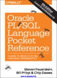 Oracle PL/SQL Language Pocket Reference, 5th Edition: A Guide to Oracle's PL/SQL Language Fundamentals
