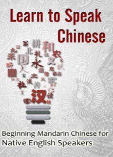 Learn to Speak Chinese: Beginning Mandarin Chinese for Native English Speakers