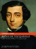 Alexis de Tocqueville: Democracy's Guide