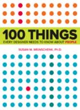 100 Things Every Designer Needs to Know about People: What Makes Them Tick?
