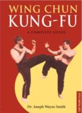 Wing Chun Kung Fu- A complete Guide
