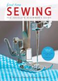 First Time Sewing  Step-by-Step Basics and Easy Projects