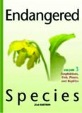 Endangered Species Volume 3 Amphibians, Fish, Plants, and Reptiles, 2nd edtion