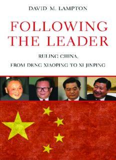 Following the Leader: Ruling China, from Deng Xiaoping to Xi Jinping