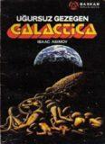 Uğursuz Gezegen Galactica - Isaac Asimov