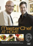Masterchef at Home: Be a Winner in Your Own Kitchen with Recipes and Tips from the Television