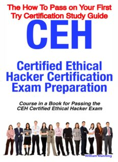 CEH Certified Ethical Hacker Certification Exam Preparation Course in a Book for Passing the CEH Certified Ethical Hacker Exam - The How To Pass on Your First Try Certification Study Guide