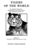 Tigers of the World: The Biology, Biopolitics, Management and Conservation of an Endangered Species (Noyes Series in Animal Behavior, Ecology, Conservation, and Management)