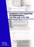 Introduction to PLC Programming and Implementation—from relay logic to PLC logic