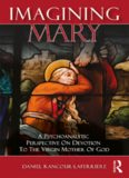 Imagining Mary: A Psychoanalytic Perspective on Devotion to the Virgin Mother of God