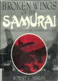Broken Wings of the Samurai: The Destruction of the Japanese Airforce