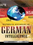 Historical Dictionary of German Intelligence (Historical Dictionaries of Intelligence