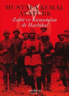 Zabit ve Kumandan ile Hasbihal - Mustafa Kemal Atatürk