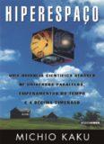 Hiperespaço - Uma odisseia científica através de universos paralelos, empenamentos do tempo e