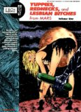 Yuppies, Rednecks, and Lesbian Bitches from Mars, Volume 1 (Eros Graphic Albums) (v. 1)