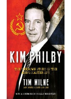 Kim Philby: The Unknown Story of the KGB's Master Spy