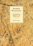 Andrey Platonov: The Forgotten Dream of the Revolution