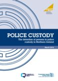 Police Custody The detention of persons in police custody