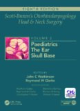 Scott-Brown's Otorhinolaryngology Head and Neck Surgery Volume 2: Paediatrics, The Ear, and Skull Base Surgery