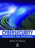 Cybersecurity: Geopolitics, Law, and Policy