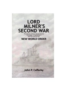 Lord Milner's Second War : The Rhodes-Milner Secret Society; the Origin of World War I; and the Start of the New World Order