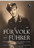 Fur Volk und Fuhrer: The Memoir of a Veteran of the 1st SS Panzer Division Leibstandarte SS Adolf Hitler