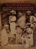 The Pariah Problem  Caste, Religion, and the Social in Modern India (Cultures of History)