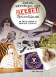 Spies, Wiretaps, and Secret Operations  2 volumes : An Encyclopedia of American Espionage