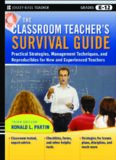 The Classroom Teacher's Survival Guide: Practical Strategies, Management Techniques and Reproducibles for New and Experienced Teachers, Third Edition (J-B Ed: Survival Guides)