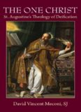 The one Christ : St. Augustine's theology of deification