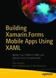 Building Xamarin.Forms Mobile Apps Using XAML: Mobile Cross-Platform XAML and Xamarin.Forms