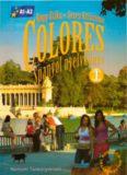 Nagy Erika, Seres Krisztina - Colores 1 (A1-A2) - Curso de lengua Española - libro del alumno