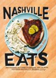 Nashville eats : hot chicken, buttermilk biscuits, and 125 more southern recipes from Music City