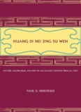 Huang Di Nei Jing Su Wen: Nature, Knowledge, Imagery in an Ancient