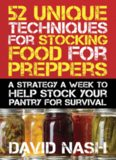52 unique techniques for stocking food for preppers : a strategy a week to help stock your pantry for survival