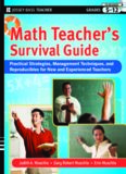 Math Teacher's Survival Guide: Practical Strategies, Management Techniques, and Reproducibles for New and Experienced Teachers, Grades 5-12 (J-B Ed: Survival Guides)