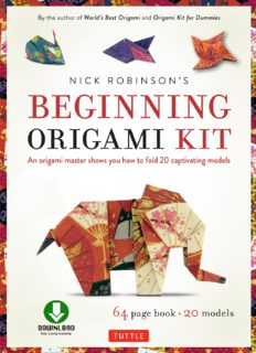 Nick Robinson's Beginning Origami Kit: An Origami Master Shows You How to Fold 20 Captivating Models