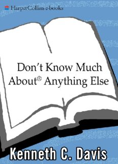 Don't Know Much About Anything Else: Even More Things You Need to Know but Never Learned About People, Places, Events, and More!