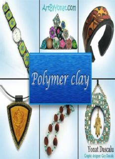 Polymer clay  All the basic and advanced techniques you need to create with polymer clay