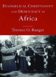 Evangelical Christianity and Democracy in Africa (Evangelical Christianity and Democracy