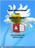 Je me perfectionne avec Access 2013: Développer une application avec Access