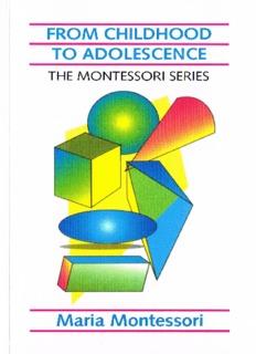 From Childhood to Adolescent - Maria Montessori