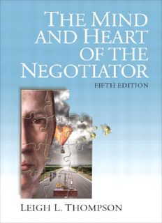 The Mind and Heart of the Negotiator Leigh L. Thompson