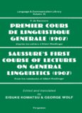 Premier cours de linguistique generale (1907): d'après les cahiers d'Albert Riedlinger = Saussure's first course of lectures on general linguistics (1907): from the notebooks of Albert RiedAuthor: Ferdinand de Saussure; Eisuke Komatsu; George Wolf