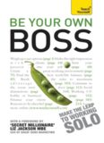 Be Your Own Boss: Teach Yourself: When You Quit Your Job or it Quits You