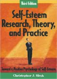 Self-Esteem Research, Theory, and Practice: Toward a Positive Psychology of Self-Esteem, Third Edition