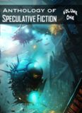Anthology of Speculative Fiction, Volume 1