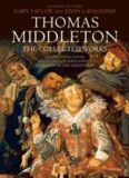 Thomas Middleton: The Collected Works